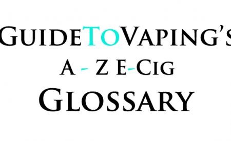 A – Z E-Cig Glossary