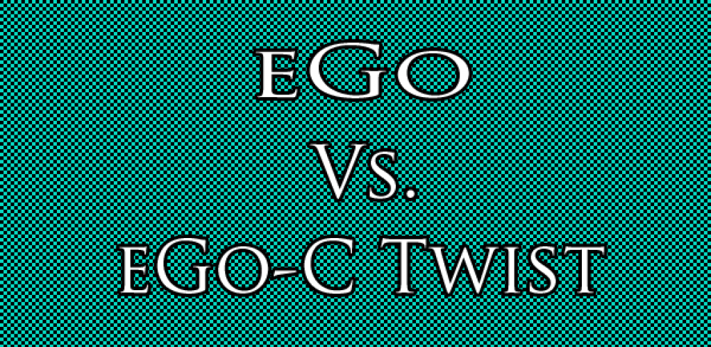 eGo Vs. eGo-C Twist