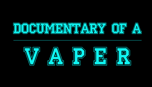 Documentary of a vaper
