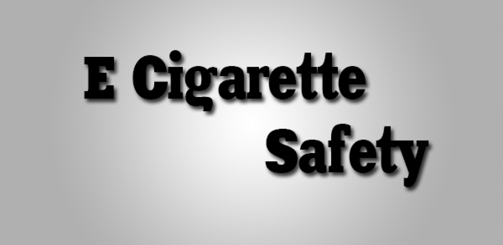 3 Highly Recommended Products For E Cigarette Safety