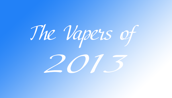 the vapers of 2013