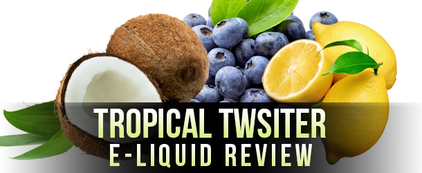 eVo - Tropical Twister E-Liquid Review
