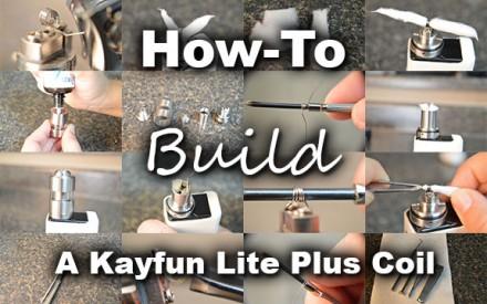 How-To Build A Kayfun Lite Plus Coil
