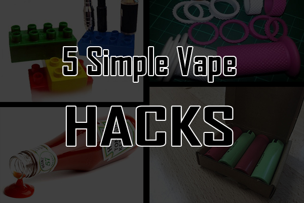 5 simple vape hacks