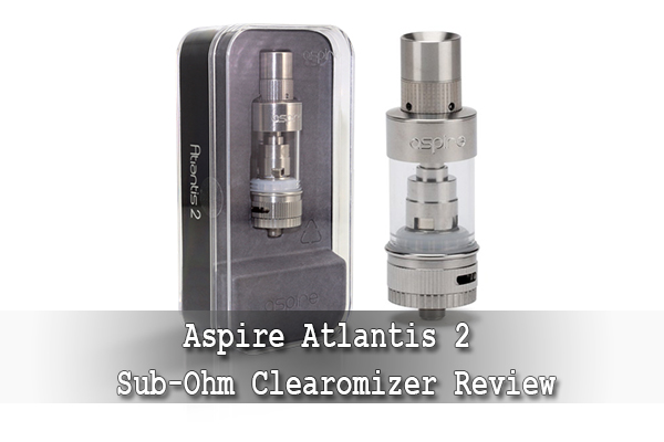 aspire atlantis 2 sub-ohm clearomizer review