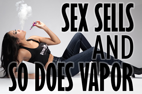 sex sells and so does vapor