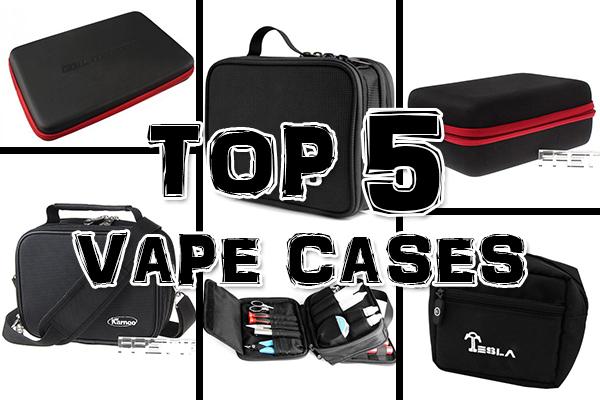 top 5 vape cases