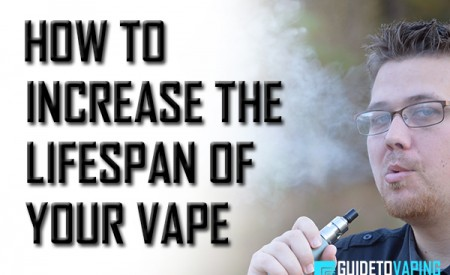 How To Increase The Lifespan of Your Vape