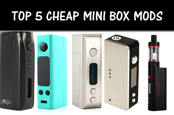 top 5 cheap mini box mods