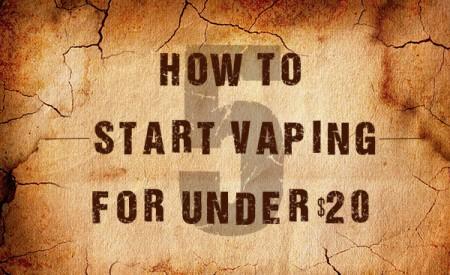 How To Start Vaping For Under $20