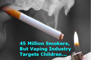 45 Million Smokers In The USA: Vaping Targets Children header