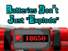 Batteries Rarely Explode By Themselves