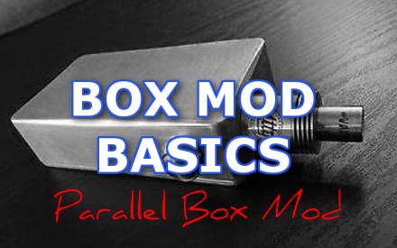 Box Mod Basics: How Does A Parallel Vape Mod Work