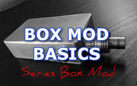 Box Mod Basics: How Does A Series Vape Mod Work