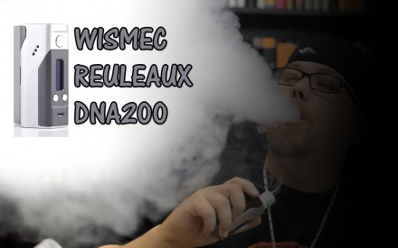 Wismec Reuleaux DNA200 Mod Review