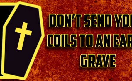 Fastest Ways To Kill Your Coils