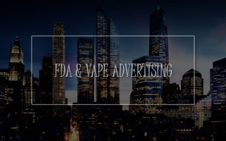 The FDA Regulations and Vape Advertising