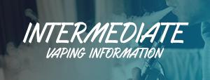 Intermediate Vaping Information