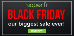 VaporFi Black Friday Sale