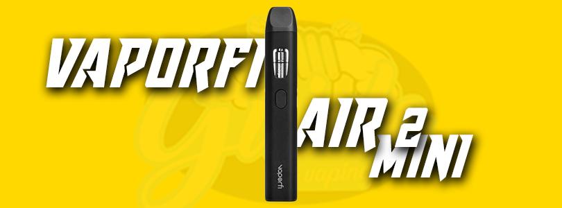 VaporFi Air 2 Mini Preview