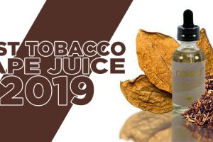 Best Tobacco Vape Juice 2019