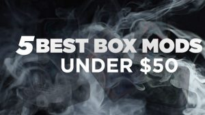 5 best box mods under 50