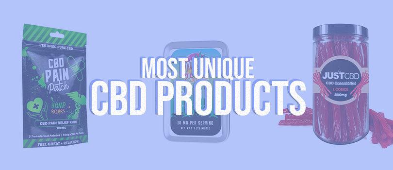 Most Unique CBD Products